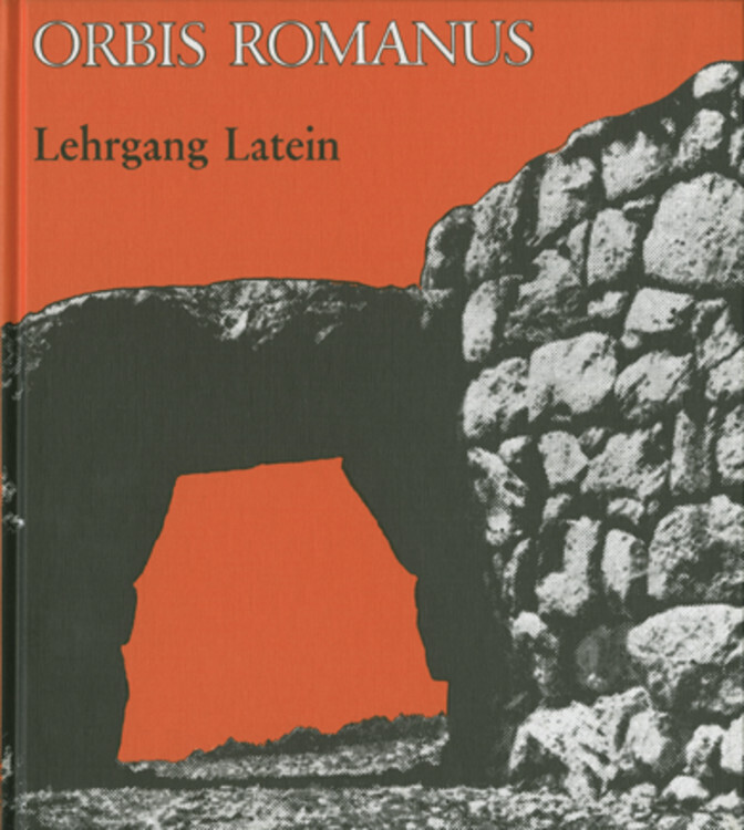 Orbis Romanus. Lehrgang Latein als Buch