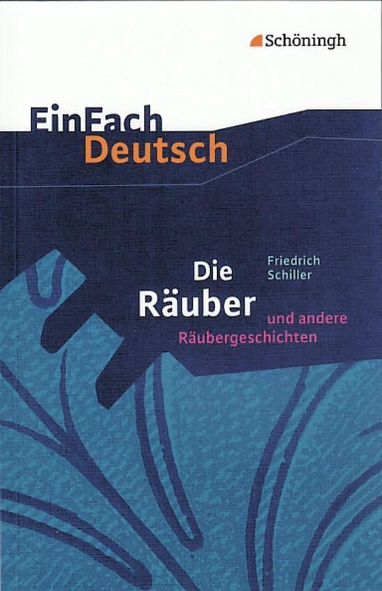 Die Räuber: Ein Schauspiel und andere Räubergeschichten. EinFach Deutsch Textausgaben als Buch