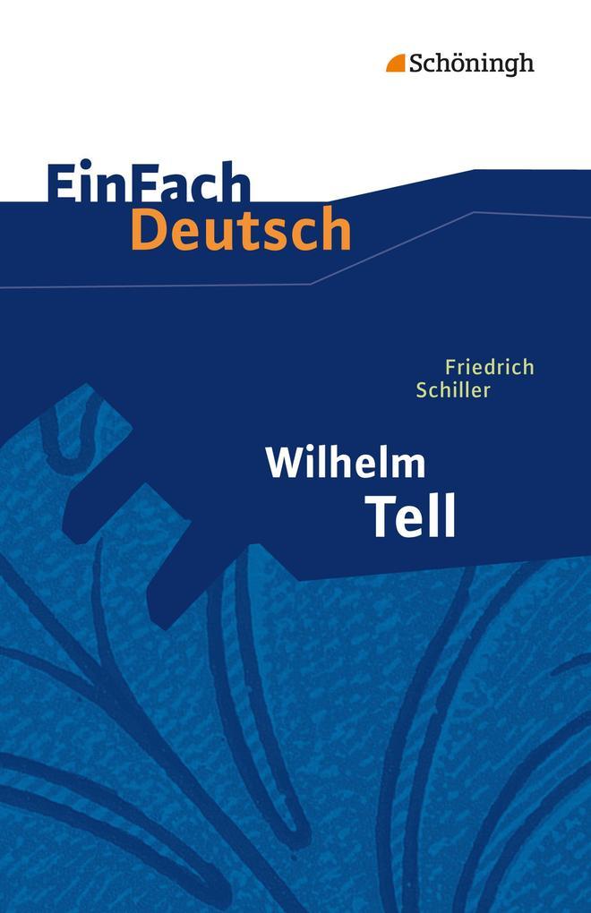 Wilhelm Tell. EinFach Deutsch Textausgaben als Buch (kartoniert)