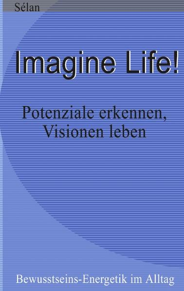 Imagine Life ! als Buch