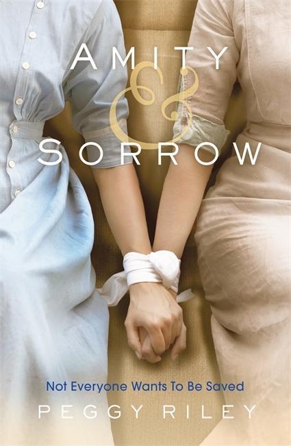 Amity & Sorrow als Buch von Peggy Riley