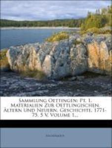 Materialien zur Oettingischen, ältern und neuern, Geschichte. als Taschenbuch