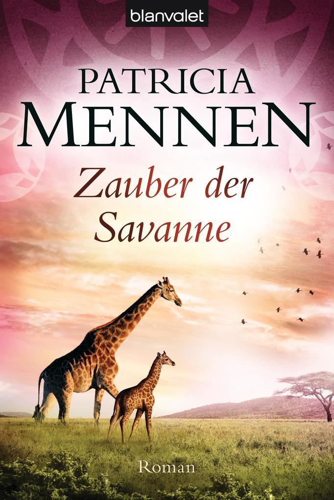 Zauber der Savanne als eBook von Patricia Mennen