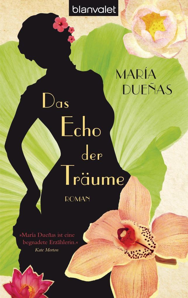 Das Echo der Träume als eBook von María Dueñas