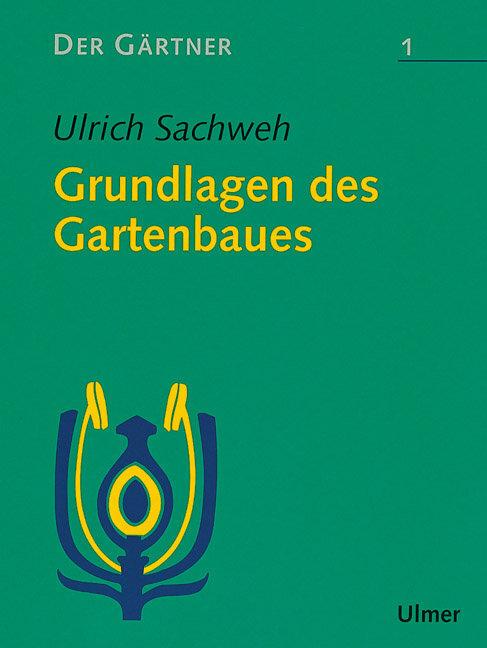 Der Gärtner 1. Grundlagen des Gartenbaues als Buch
