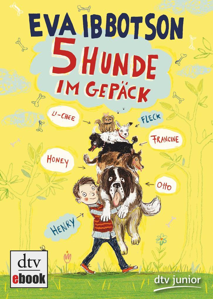 Fünf Hunde im Gepäck als eBook von Eva Ibbotson