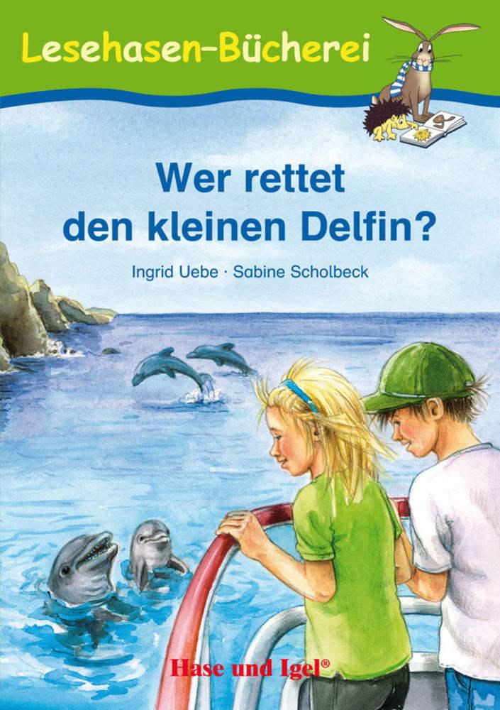 Wer rettet den kleinen Delfin? als Taschenbuch von Ingrid Uebe, Sabine Scholbeck