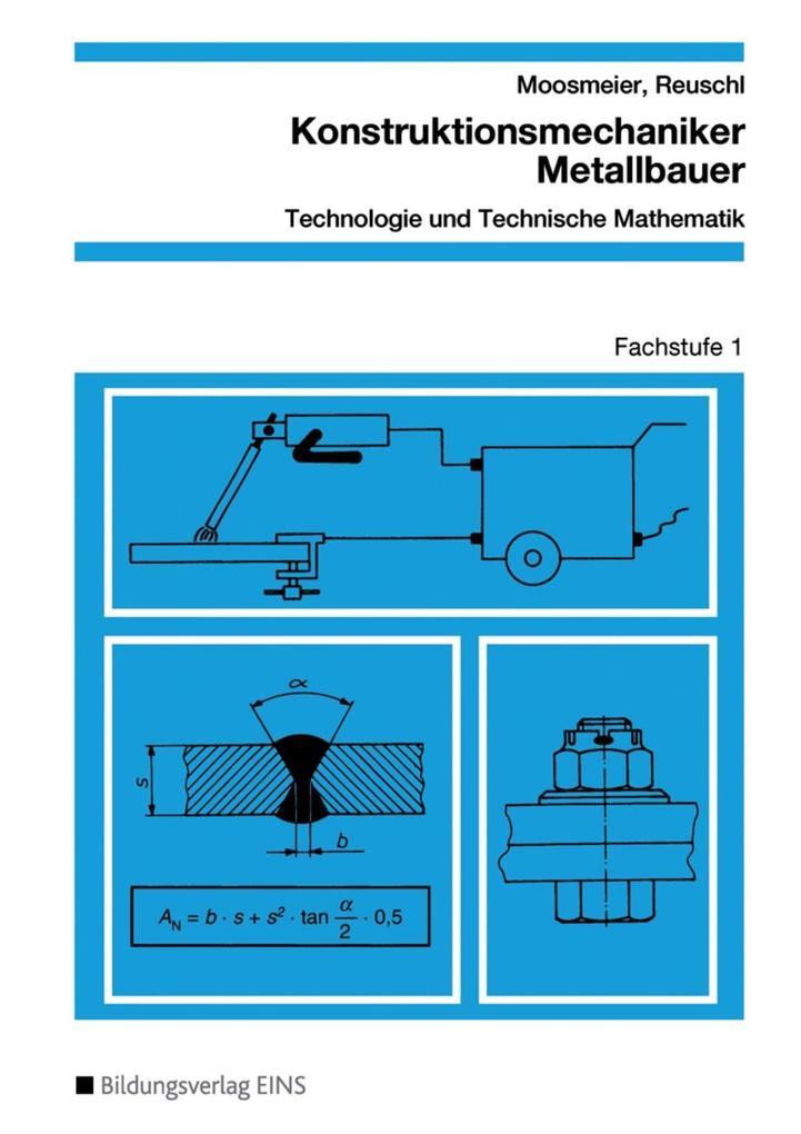 Konstruktionsmechaniker Metallbauer Fachstufe 1. Arbeitsblätter als Buch