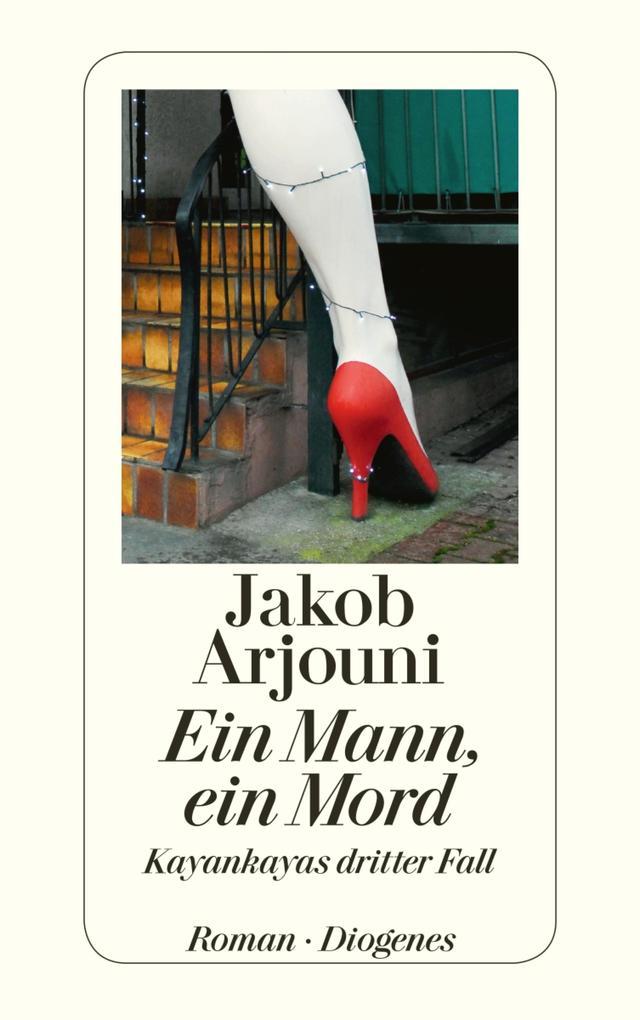 Ein Mann, ein Mord als eBook von Jakob Arjouni