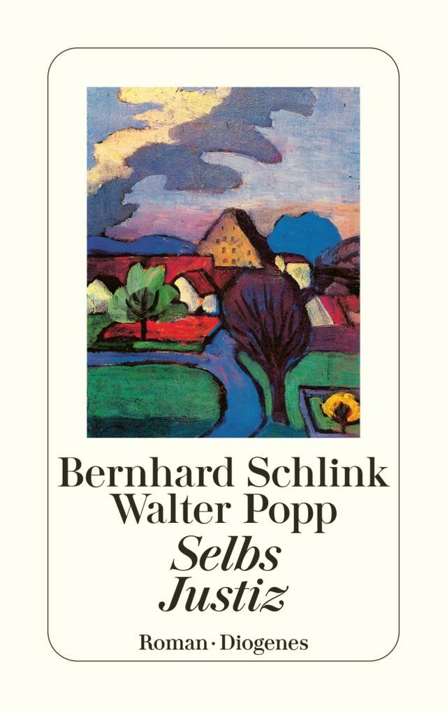 Selbs Justiz als eBook von Bernhard Schlink, Walter Popp
