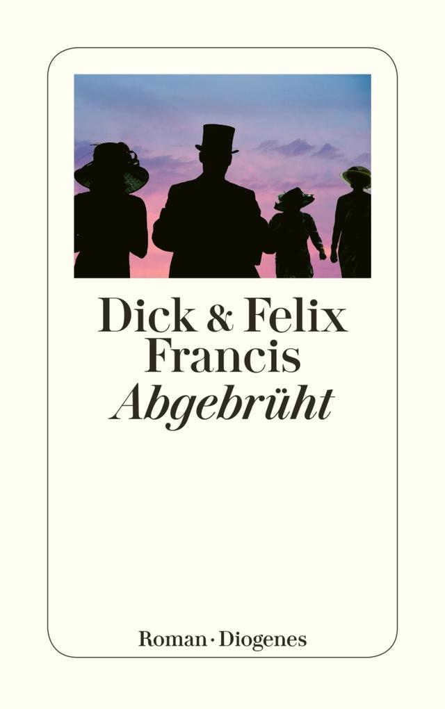 Abgebrüht als eBook von Dick Francis, Felix Francis