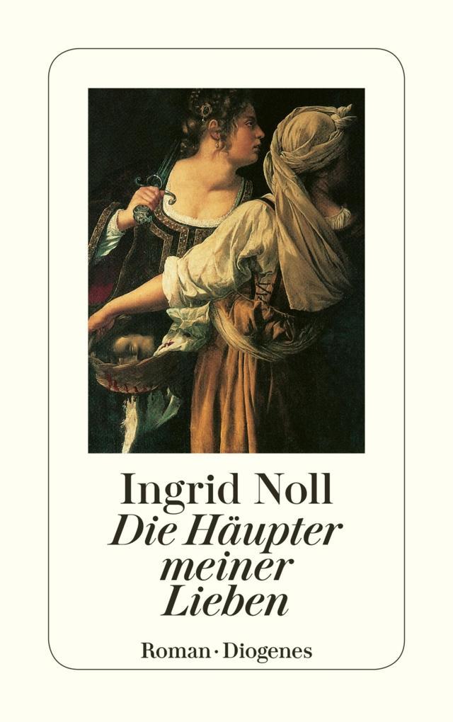 Die Häupter meiner Lieben als eBook von Ingrid Noll
