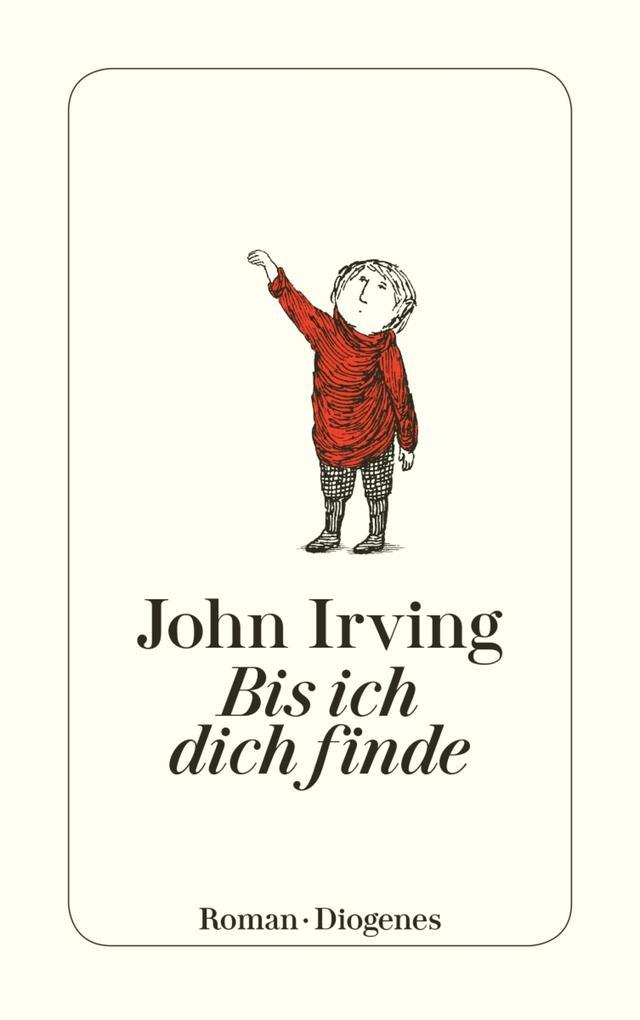 Bis ich dich finde als eBook von John Irving