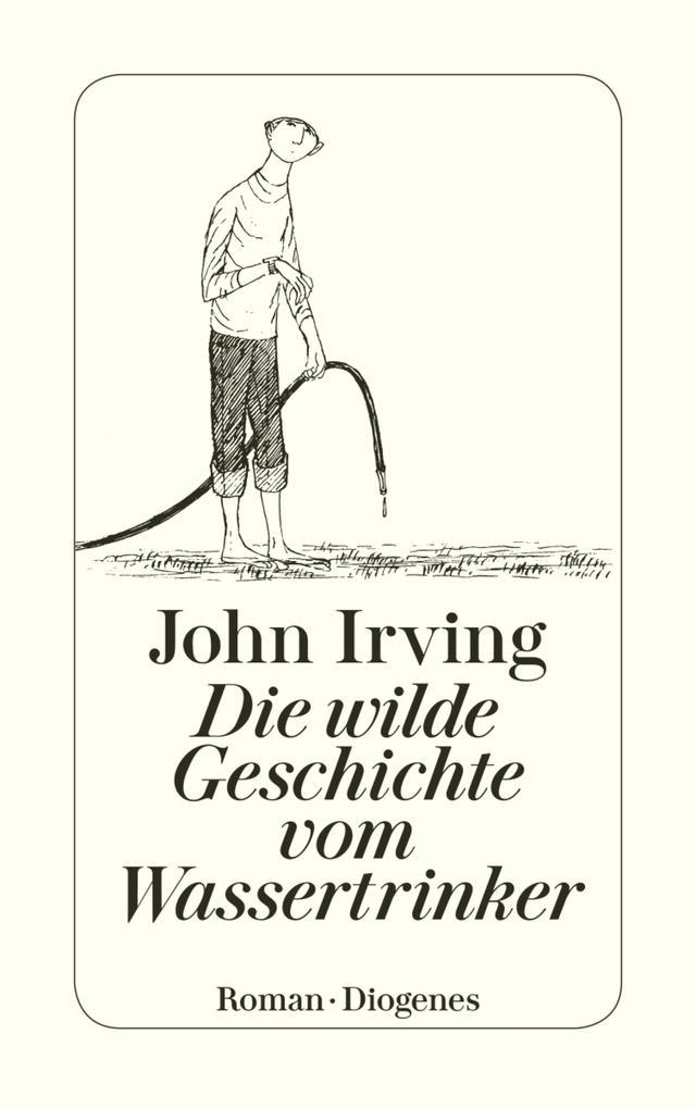 Die wilde Geschichte vom Wassertrinker als eBook von John Irving