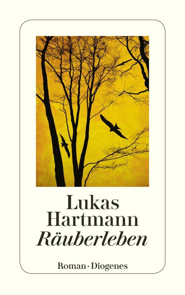 Räuberleben als eBook von Lukas Hartmann