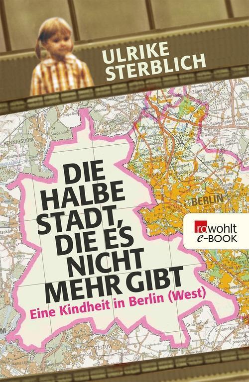 Die halbe Stadt, die es nicht mehr gibt als eBook von Ulrike Sterblich