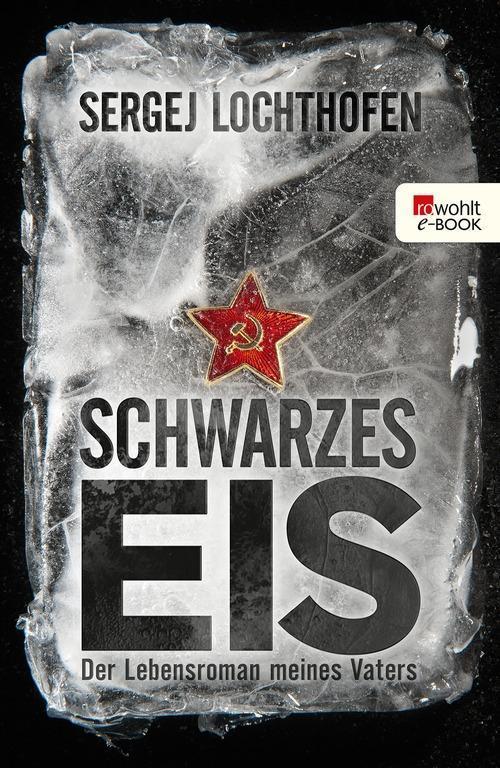 Schwarzes Eis als eBook von Sergej Lochthofen