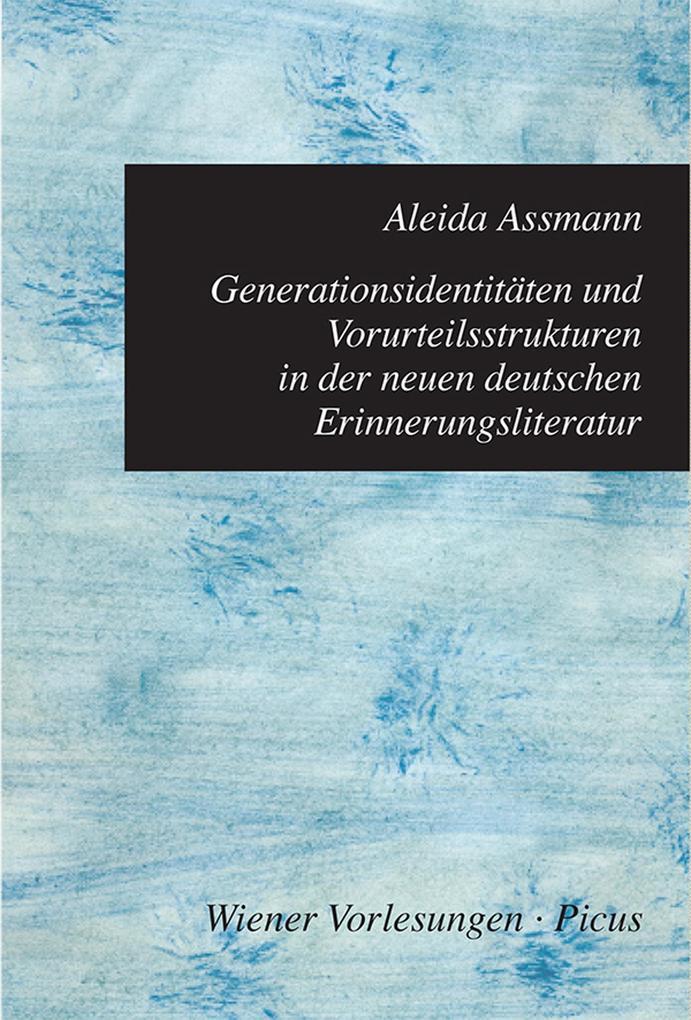 Generationsidentitäten und Vorurteilsstrukturen in der neuen deutschen Erinnerungsliteratur als eBook