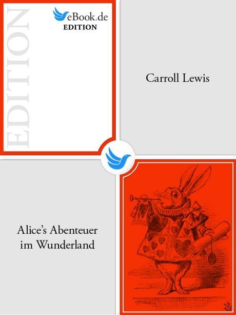 Alice's Abenteuer im Wunderland als eBook