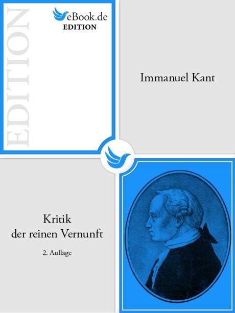 Kritik der reinen Vernunft - 2. Auflage als eBook