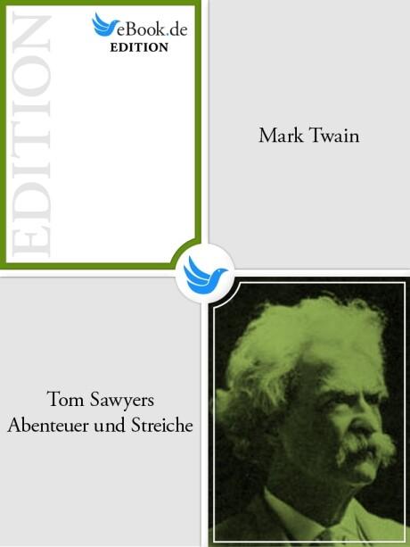 Tom Sawyers Abenteuer und Streiche als eBook