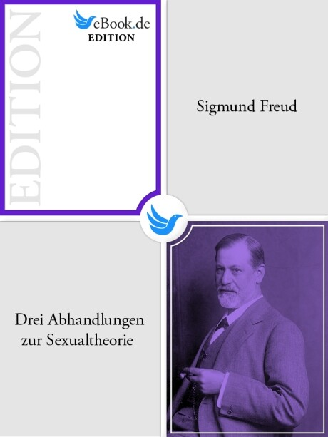 Drei Abhandlungen zur Sexualtheorie als eBook