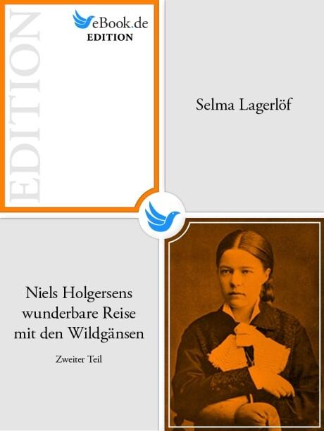 Niels Holgersens wunderbare Reise mit den Wildgänsen - Zweiter Teil als eBook