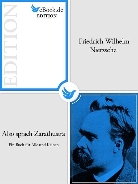 Also sprach Zarathustra - Ein Buch für Alle und Keinen als eBook