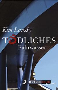 Tödliches Fahrwasser als eBook von Kim Lansky