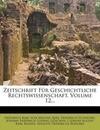 Zeitschrift für geschichtliche Rechtswissenschaft.