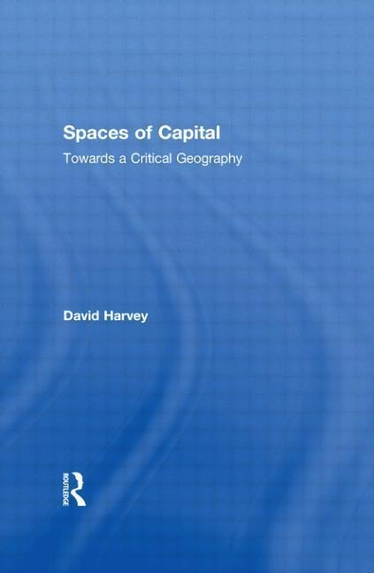 Spaces of Capital: Towards a Critical Geography als Taschenbuch