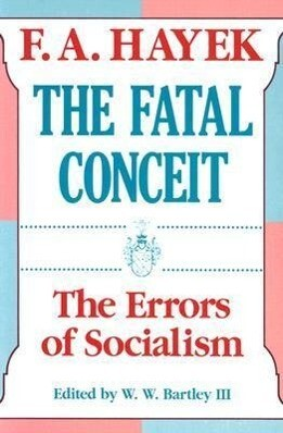 The Fatal Conceit: The Errors of Socialism als Taschenbuch