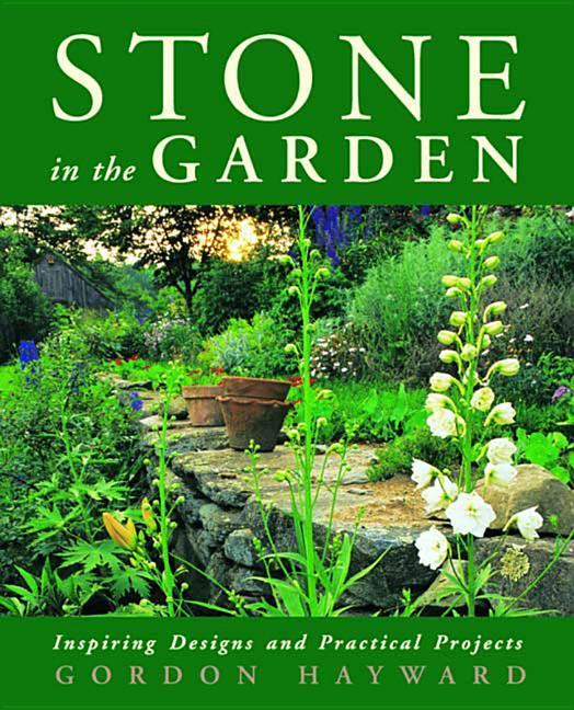 Stone in the Garden: Inspiring Designs and Practical Projects als Buch