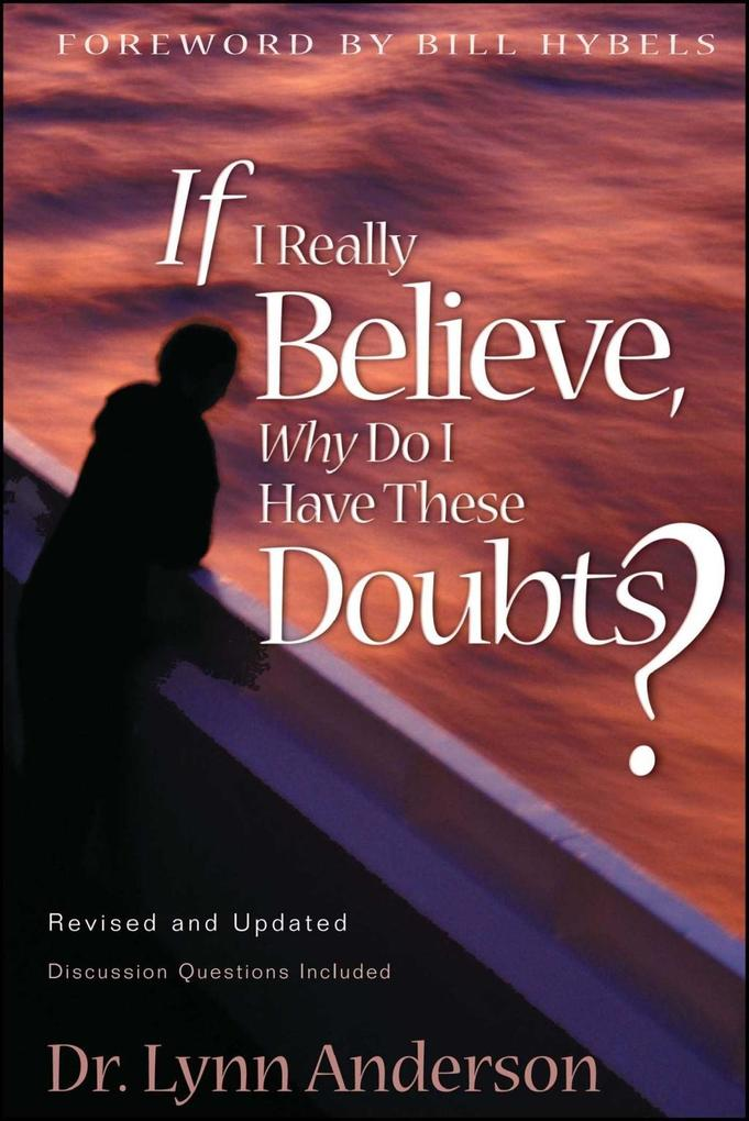 If I Really Believe, Why Do I Have These Doubts? als eBook epub