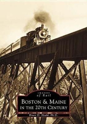 Boston & Maine in the 20th Century als Taschenbuch