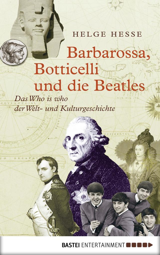 Barbarossa, Botticelli und die Beatles als eBook