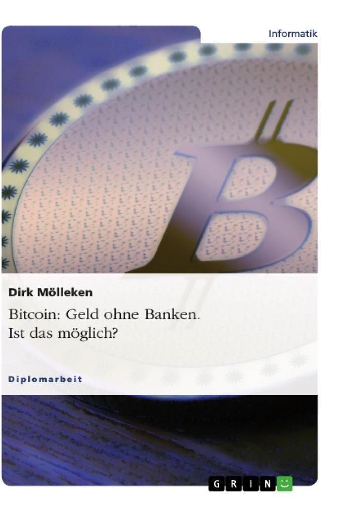 Bitcoin: Geld ohne Banken. Ist das möglich? als...