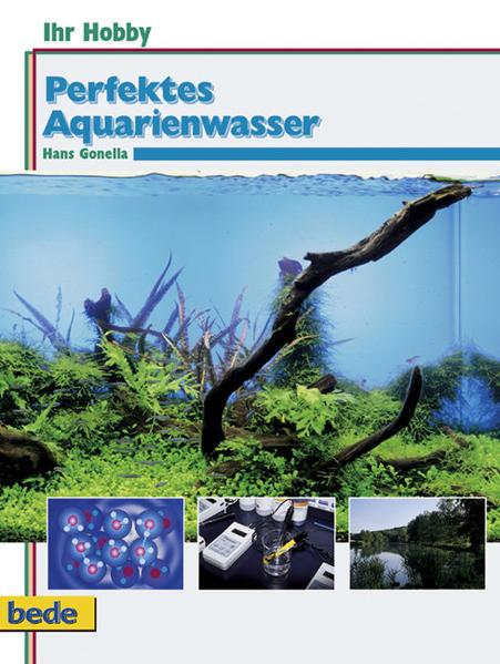 Ihr Hobby Perfektes Aquarienwasser als Buch