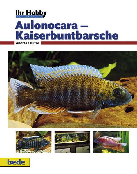 Ihr Hobby Aulonocara - Kaiserbuntbarsche als Buch