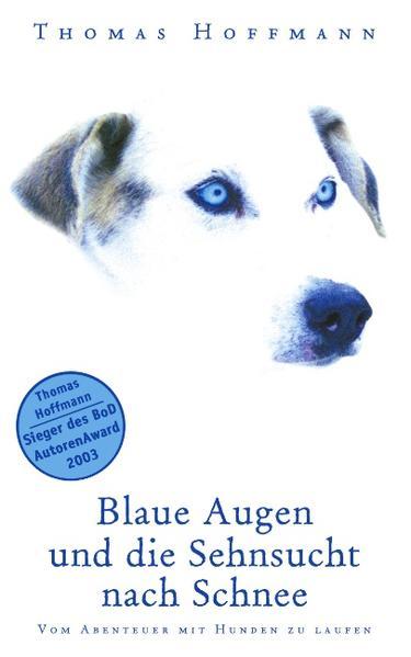 Blaue Augen und die Sehnsucht nach Schnee als Buch