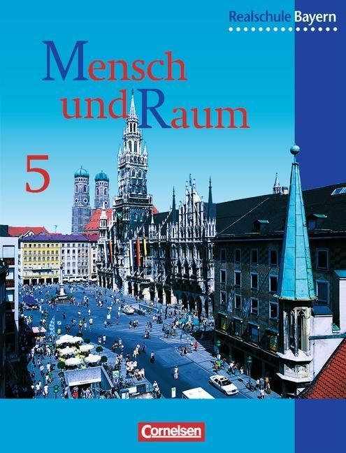 Geographie 5. Schülerbuch. Realschule. Bayern. Neubearbeitung als Buch