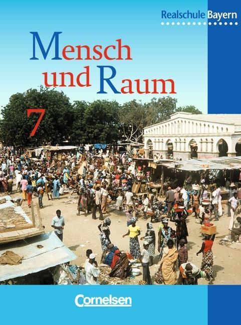 Geographie 7. Schülerbuch. Realschule. Bayern. Neubearbeitung als Buch