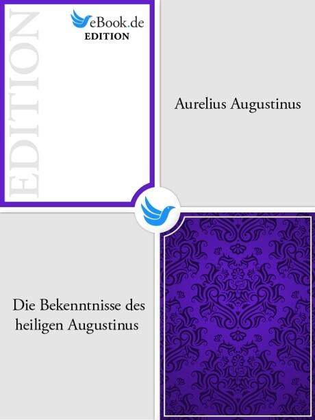 Die Bekenntnisse des heiligen Augustinus als eBook