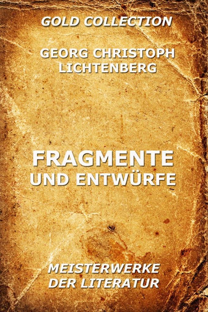 Fragmente und Entwürfe als eBook