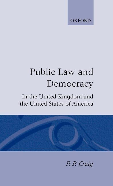 Public Law and Democracy in the United Kingdom and the United States of America als Buch