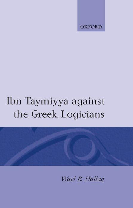 Ibn Taymiyya Against the Greek Logicians als Buch