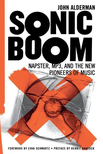 Sonic Boom: Napster, Mp3, and the New Pioneers of Music als Taschenbuch