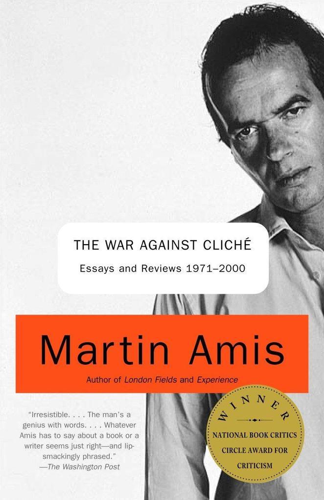 The War Against Cliche: Essays and Reviews 1971-2000 als Taschenbuch