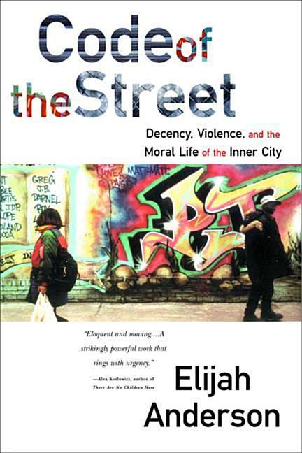 Code of the Street: Decency, Violence, and the Moral Life of the Inner City als Taschenbuch
