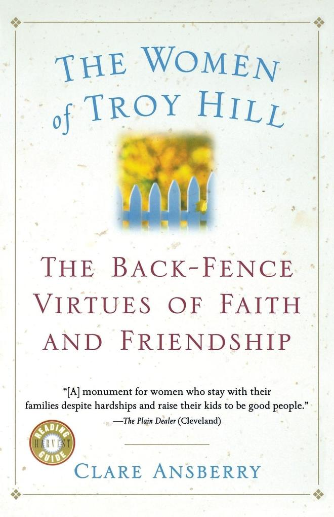 The Women of Troy Hill: The Back-Fence Virtues of Faith and Friendship als Taschenbuch